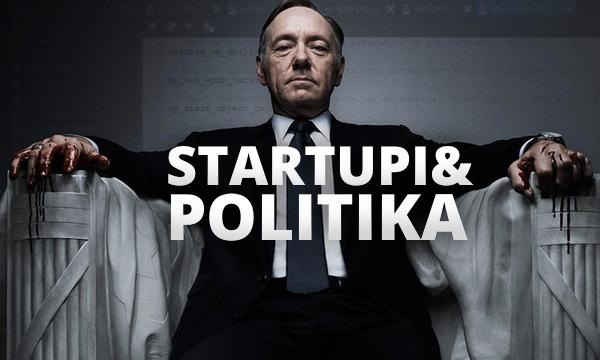 Zašto bi startupi zaprljali ruke politikom, pobogu?