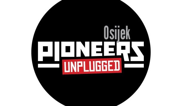 Pioneers Unplugged Osijek