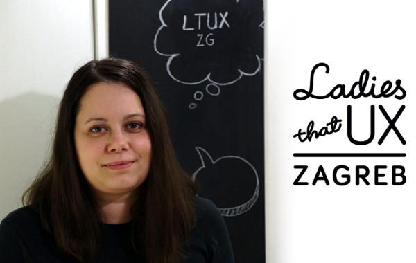 Dinka je organizatorica inicijative LTUX Zagreb i UX psihologinja.
