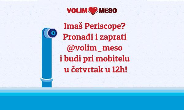 Izvadite Periscope i bacite oko na #volimmeso!