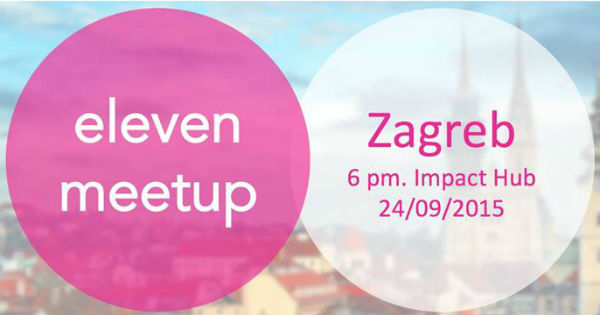 Eleven Meetup Zagreb najava
